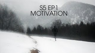 Get Ready For S5 EP1 - Motivation