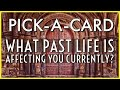 PICK-A-CARD PAST LIFE READING: What Past Life Is Currently Affecting You? ?