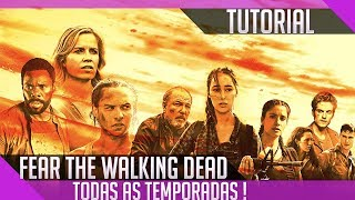 ASSISTIR FEAR THE WALKING DEAD TODAS AS TEMPORADAS