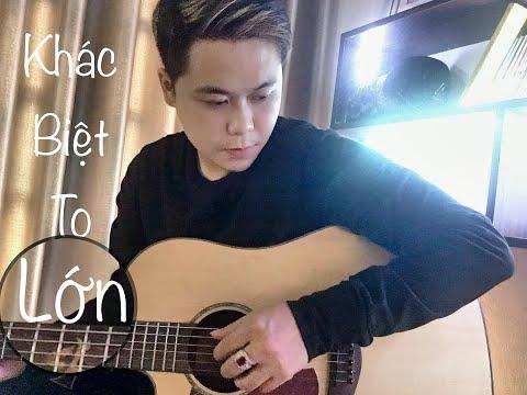 KHÁC BIỆT TO LỚN ( TRỊNH THĂNG BÌNH x LIZ KIM CƯƠNG )   Guitar Cover