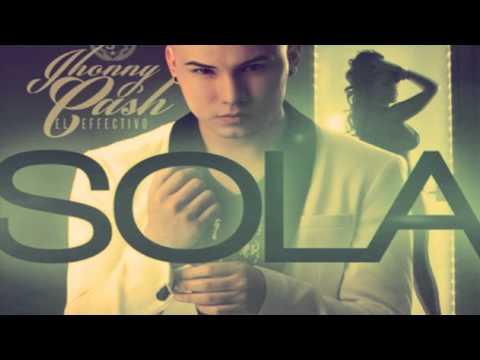 Jhonny Cash El Efectivo - Sola (Prod. By Julio H Y El High)