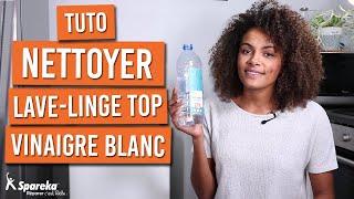 Comment nettoyer sa machine à laver avec du vinaigre blanc