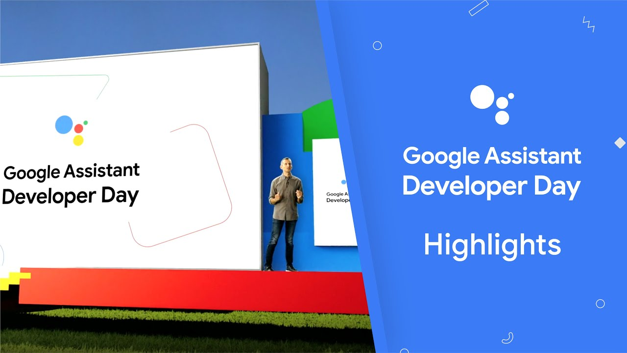 Google Assistant Developer Day Highlights