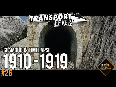 1910-1919 City Time Lapse | Transport Fever Gotthard Line The Alps Gameplay #26