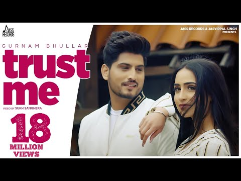 Gurnam Bhullar - Trust Me (Full Video) | Preet Hundal | Latest Punjabi Songs 2020 | Jass Records
