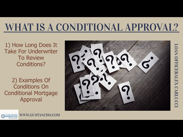How Long Does Underwriting Take >> Conditional Mortgage Approval In Mortgage Process