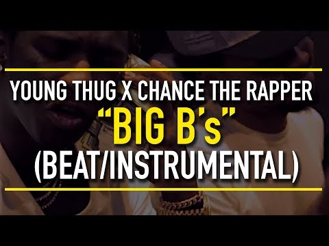 Young Thug x Chance The Rapper - Big B's (Instrumental)