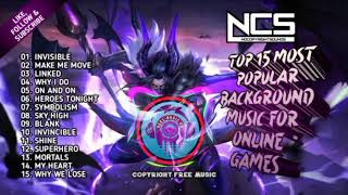 🎮NCS TOP 15 MOST POPULAR BACKGROUND MUSIC FOR ONLINE GAMES | Reel Music PH@NCS