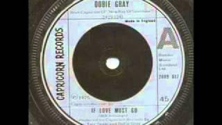 Dobie Gray - If Love Must Go