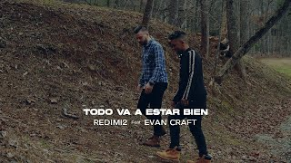 Redimi2 - Todo Va a Estar Bien (Video Oficial) ft. Evan Craft