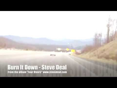 """Steve Deal - Burn It Down - from the album """"FOUR RIVERS"""""""