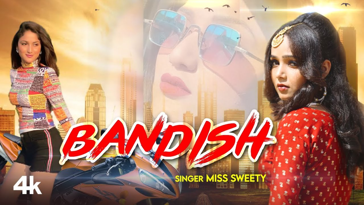 """Bandish"" Miss Sweety Latest Haryanvi Video Song 2021 Feat. Miss Ada, Nonu Yadav, Anil Choudhary"