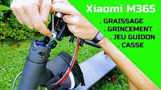Xiaomi M365 - Résoudre probleme Grincement / Jeu Guidon / Rupture pièces