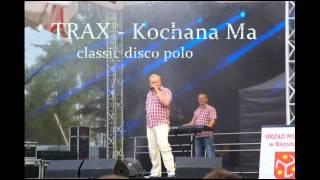 POLECAMY: Trax - Kochana Ma (classic disco polo) NOWOŚĆ 2013