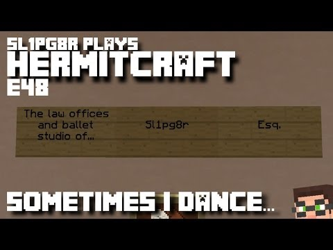 HermitCraft MineCraft LP E48 - Sometimes I dance... ( Let's Play )