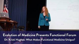 Dr. Kristi Hughes: What Makes Functional Medicine Unique?