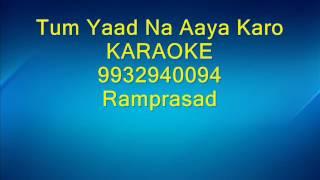 Tum Yaad Na Aaya Karo Karaoke by Ramprasad 9932940094