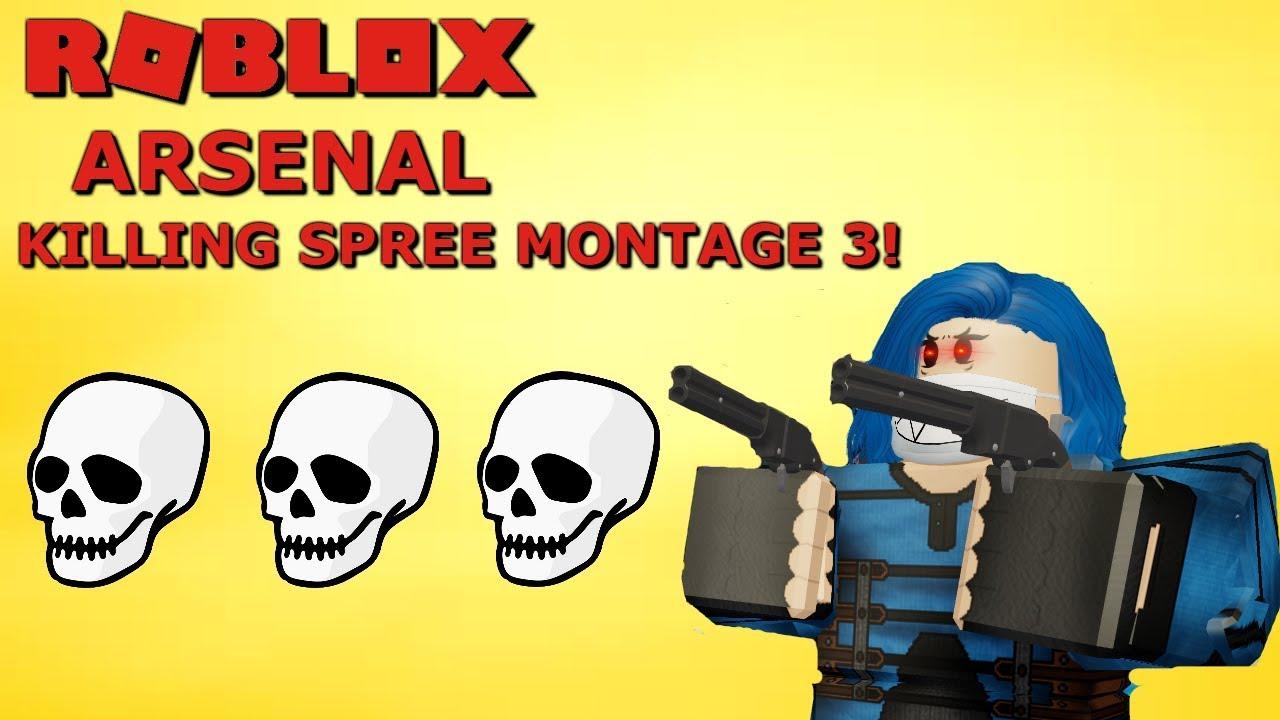 Roblox Arsenal Killing Spree Montage 2 Youtube Roblox Arsenal Killing Spree Montage 3 Youtube