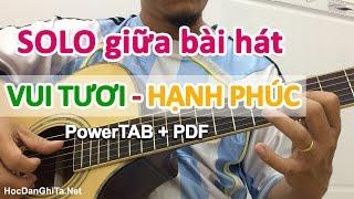 Hướng dẫn câu SOLO giữa bài hát Vui tươi, Hạnh phúc | Học guitar online | HocDanGhiTa Net