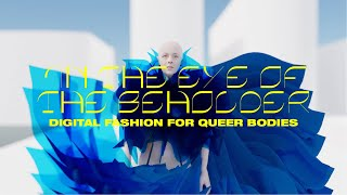 In the eye of the beholder  Digital Fashion for queer bodies (VR180)