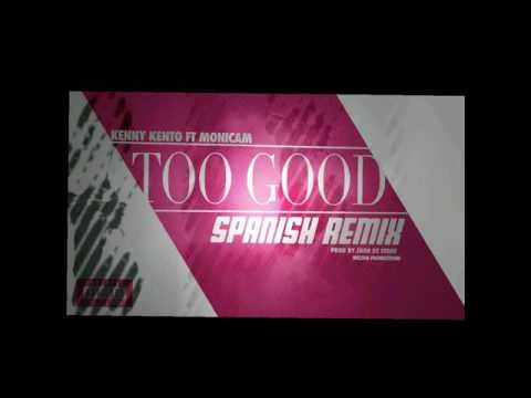 Too Good Spanish Remix - Kenny Kento ft. Monica M (Drake and Rihanna)