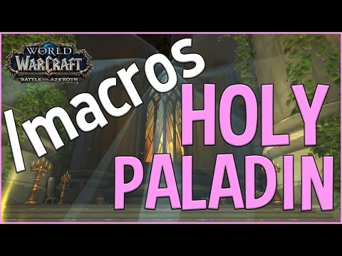BFA READY Holy Paladin Mouseover Macros & What They Do!