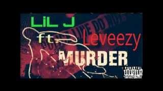 Lil J ft. Leveezy-Murder (Live Easy vol.3)