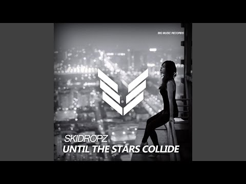 Until The Stars Collide (Original Mix)