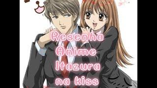 Resenha anime Itazura na Kiss