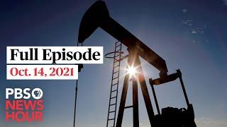 PBS NewsHour full episode, Oct. 14, 2021
