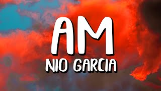 Nio Garcia - AM (Letra/Lyrics)