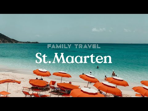 Family Travel: St. Maarten