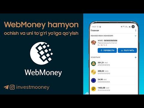 WebMoney Hamyonini Ochish Va Uni Toʻgʻri Yoʻlga Qoʻyish
