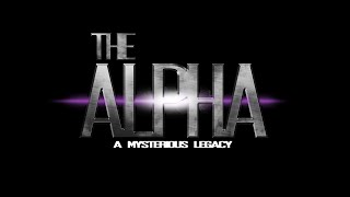 THE ALPHA | A Mysterious Legacy (Sci-fi/Action Short Film 2014)