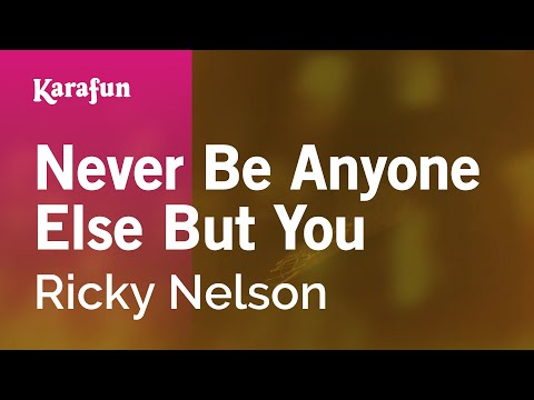 Karaoke Never Be Anyone Else But You - Ricky Nelson *