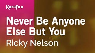 Karaoke Never Be Anyone Else But You - Ricky Nelson *