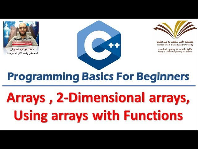 10- Programming with C++ , Arrays,Two dimensional array ,Array with Functions  برمجة