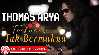 Thomas Arya - Terbuang Tak Bermakna [Official Lyric Video HD]
