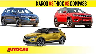 Karoq vs T-Roc vs Compass - How do they match up? | Price and Spec Comparison | Autocar India