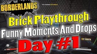 Borderlands | Brick Playthrough Funny Moments And Drops | Day #1