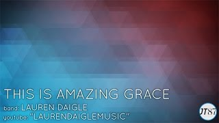 """This Is Amazing Grace"" by Lauren Daigle  [LYRIC  HD]"