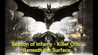 Batman: Arkham Knight: Season of Infamy - Killer Croc - Beneath the Surface