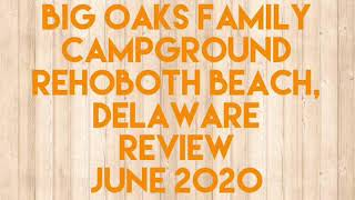 Big oak family campġround Rehoboth Beach Delaware June 2020