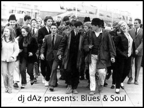dj dAz presents: Blues & Soul (A northern soul tribute mix)