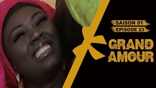Grand Amour - Épisode 23 - Saison 01 [Partie 10/ FIN]
