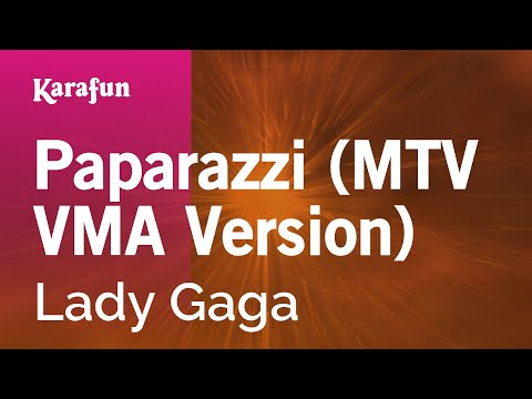 Karaoke Paparazzi (MTV VMA Version) - Lady Gaga *