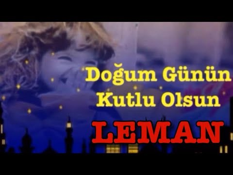 LEMAN İyi ki Doğdun :)  3. VERSİYON, KOMİK DOĞUM GÜNÜ VİDEOSU Made in Turkey :) 🎂