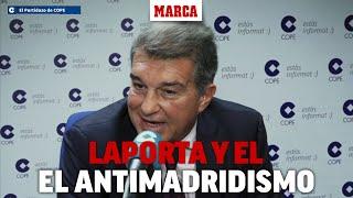 Laporta, el antimadridismo y su relación con Florentino I MARCA
