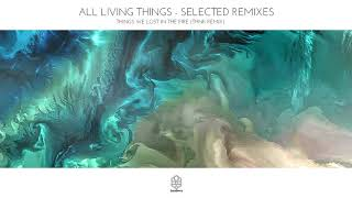 All Living Things - Things We Lost In The Fire Thnk Remix