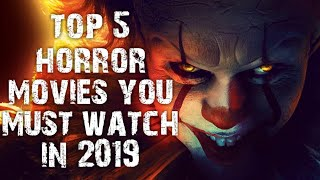 top 5 horror movies you must watch in 2019